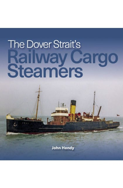 Sea Breezes - The Dover Straits Railway Cargo Steamers