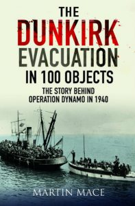 Sea Breezes - The Dunkirk Evacuation in 100 Objects